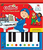 My First Piano Book: 10 Easy-to-play Songs and Melodies (Caillou)
