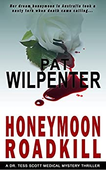 Honeymoon Roadkill: Romantic Suspense by [Wilpenter, Pat]