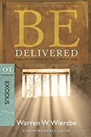 Be Delivered Exodus: Finding Freedom by Following God