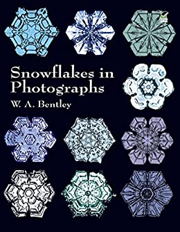 Snowflakes in Photographs (Dover Pictorial Archive) by [Bentley, W. A.]