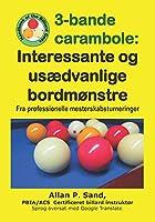 3-bande carambole - Interessante og usædvanlige bordmønstre: Fra professionelle mesterskabsturneringer