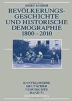 Bevoelkerungsgeschichte und Historische Demographie 1800-2010 (Enzyklopaedie deutscher Geschichte)