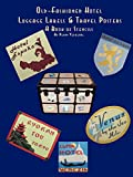 Old Fashioned Hotel Luggage Labels & Travel Posters: A Book of Stencils
