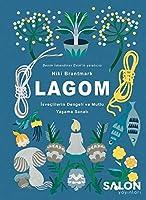 Lagom: Isveclilerin Mutlu ve Dengeli Yasama Sanati