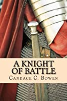 A Knight of Battle: (a Knight Series Book 2)