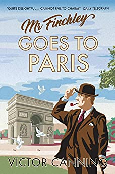 Mr Finchley Goes to Paris (Classic Canning Book 2) by [Canning, Victor]