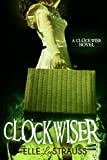 CLOCKWISER: A Young Adult Time Travel Romance (The Clockwise Series Book 2) (English Edition)