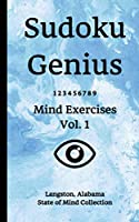 Sudoku Genius Mind Exercises Volume 1: Langston, Alabama State of Mind Collection