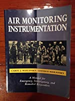 Air Monitoring Instrumentation: A Manual for Emergency, Investigatory, and Remedial Responders