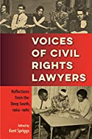 Voices of Civil Rights Lawyers: Reflections from the Deep South, 1964-1980