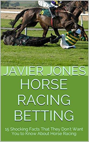 Horse Racing Betting: 15 Shock...