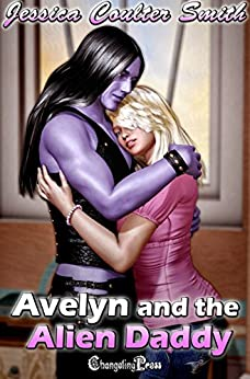 Avelyn and the Alien Daddy (Intergalactic Brides 3) by [Smith, Jessica Coulter]