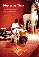Displaying Time: The Many Temporalities of the Festival of India (Global South Asia)