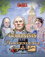 Colonists and Independence (All About America)