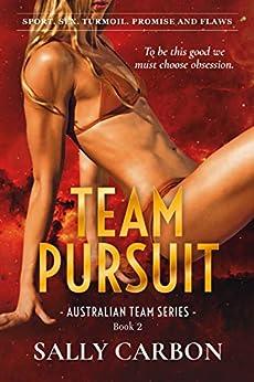 Team Pursuit (Australian Team Series Book 2) by [Carbon, Sally]