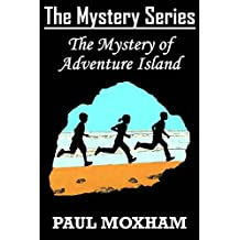 The Mystery of Adventure Island (FREE FOR LIMITED TIME! AN OLD FASHIONED MYSTERY ADVENTURE) (The Mystery Series Book 2)