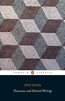 Discourses and Selected Writings (Penguin Classics) by [Epictetus]