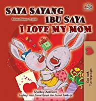 I Love My Mom (Malay English Bilingual Book) (Malay English Bilingual Collection)