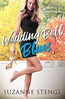 Wedding Bell Blues (Something Old, Something New Book 3) by [Stengl, Suzanne]