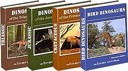 Dinosaurs: Triassic, Jurassic, Cretaceous &  Bird Dinosaurs (Dinosaur 4-Pack Picture Books (Vols 1-4) Book 1) by [Series, Explore]