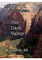 The Dark Valley.
