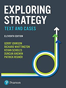 Exploring Strategy: Text and Cases (New edition) by [Johnson, Gerry, Whittington, Richard, Regner, Patrick, Scholes, Kevan, Angwin, Duncan]
