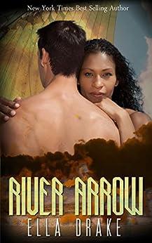 River Arrow: Post Apocalyptic Romance (New Guardsmen Book 2) by [Drake, Ella]