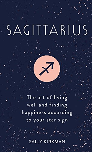 amazon sagittarius the art of living well and finding happiness