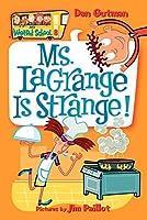 My Weird School #8: Ms. LaGrange Is Strange! by Dan Gutman(2005-09-06)