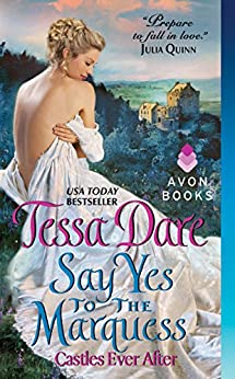 Say Yes to the Marquess: Castles Ever After by [Dare, Tessa]