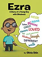 Ezra: A Story of a Young Boy with Blindness