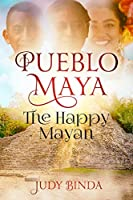 Pueblo Maya: The Happy Mayan