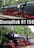 Dampflok 01 150 / CH-Version (Wandkalender 2020 DIN A3 hoch): Impressionen der Dampflok 01 150 (Monatskalender, 14 Seiten )