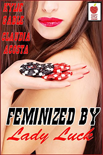 Feminized by Lady Luck (English Edition)