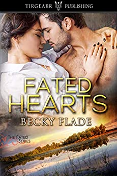 Fated Hearts: The Fated Series: #2 by [Flade, Becky]