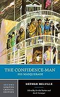 The Confidence-Man: His Masquerade (Norton Critical Editions)