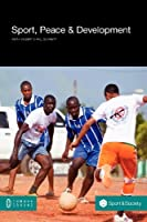 Sport, Peace, and Development (Social Sciences) by Unknown(2012-11-30)