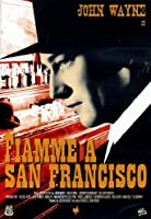 Fiamme A San Francisco [Italian Edition]