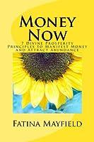 Money Now: 7 Divine Prosperity Principles