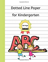 Dotted Line Paper for Kindergarten: 100 Pages Dotted Midline Notebook for Kids