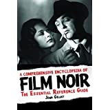 A Comprehensive Encyclopedia of Film Noir: The Essential Reference Guide by John Grant (30-Oct-2013) Hardcover