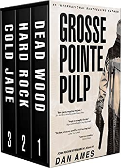 Grosse Pointe Pulp: John Rockne Mystery Thriller Series Books #1, #2 and #3 by [Ames, Dan]