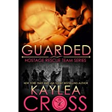 Guarded (Hostage Rescue Team Series Book 12)