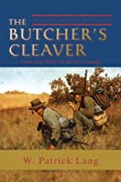 The Butcher's Cleaver: A Tale of the Confederate Secret Services
