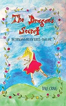 [Craig, Dale]のThe Dragon's Secret (The Dragon's Breath Book 1) (English Edition)