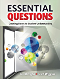 Essential Questions: Opening Doors to Student Understanding (English Edition)