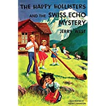 The Happy Hollisters and the Swiss Echo Mystery: (Volume 25)