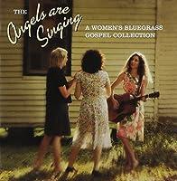 Angels Are Singing-Women's Bluegrass Gospel Collec