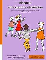 Biscotte et la cour de récréation: album pédagogique pour l'oral en maternelle. (Biscotte à l'école)