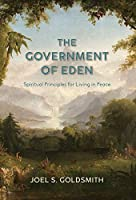 The Government of Eden: Spiritual Principles for Living in Peace